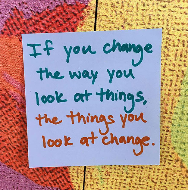 change the way you look at things quote