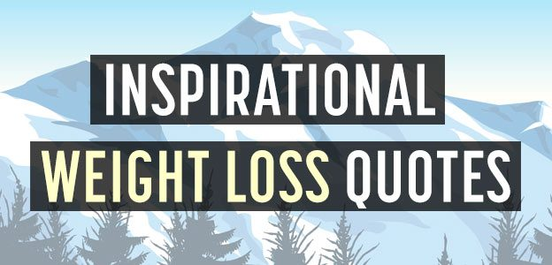 49 Weight Loss / Diet Quotes for Inspiration & Motivation