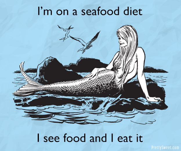 I'm on a see food diet. Funny diet meme